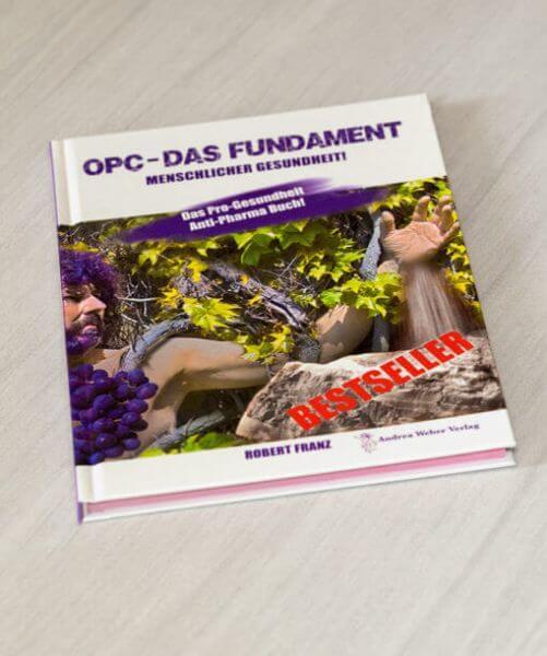 OPC - Das Fundament menschlicher Gesundheit (Robert Franz))