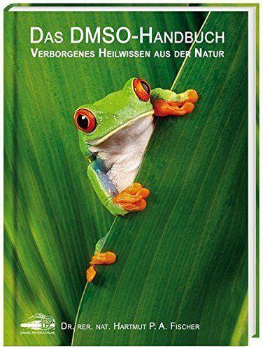 Das DMSO-Handbuch: Verborgenes Heilwissen aus der Natur (Robert Franz)